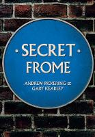 Secret Frome by Andrew Pickering