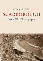 Scarborough From Old Photograph by Robin Lidster