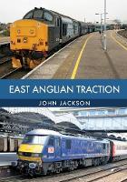 East Anglian Traction by John Jackson