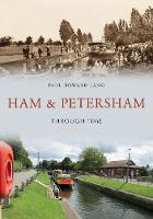 Ham & Petersham Through Time by Paul Howard Lang