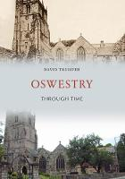 Oswestry Through Time by David Trumper