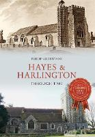 Hayes & Harlington Through Time by Philip Sherwood