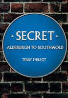 Secret Aldeburgh to Southwold by Terry Philpot
