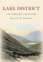 Lake District The Postcard Collection by Billy F.K. Howorth