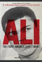 Ali The Fight America Didn't Want by Russell Routledge