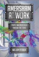 Amersham at Work People and Industries Through the Years by William Parker