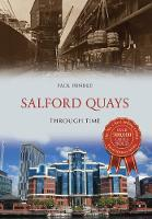 Salford Quays Through Time by Paul Hindle