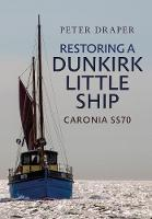Restoring a Dunkirk Little Ship Caronia SS70 by Peter Draper