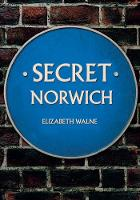 Secret Norwich by Elizabeth Walne