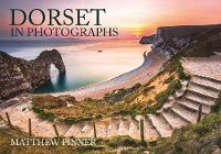 Dorset in Photographs by Matthew Pinner