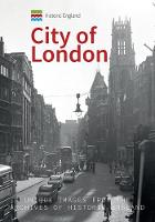 Historic England: City of London Unique Images from the Archives of Historic England by Michael Foley, Historic England