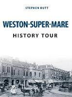 Weston-Super-Mare History Tour by Stephen Butt
