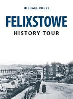 Felixstowe History Tour by Michael Rouse