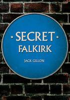 Secret Falkirk by Jack Gillon