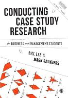 Conducting Case Study Research for Business and Management Students by Bill Lee, Mark N. K. Saunders