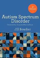 Autism Spectrum Disorder Characteristics, Causes and Practical Issues by Jill Boucher