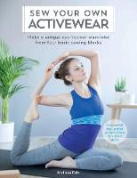 Sew Your Own Activewear Make a unique sportswear wardrobe from four basic sewing blocks by Melissa Fehr
