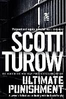 Ultimate Punishment A Lawyer's Reflections on Dealing with the Death Penalty by Scott Turow