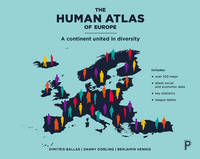 The human atlas of Europe A continent united in diversity by Dimitris Ballas, Danny Dorling, Benjamin Hennig
