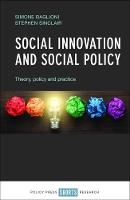 Social innovation and social policy Theory, policy and practice by Simone Baglioni, Stephen Sinclair