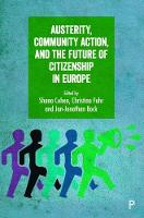 Austerity, community action, and the future of citizenship in Europe by Shana Cohen