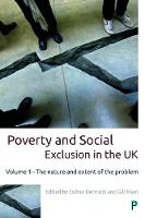 Poverty and social exclusion in the UK The nature and extent of the problem by Esther Dermott