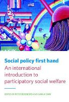Social policy first hand An international introduction to participatory social welfare by Peter Beresford