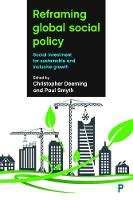 Reframing global social policy Social investment for sustainable and inclusive growth by Christopher Deeming