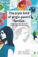 The triple bind of single-parent families Resources, employment and policies to improve well-being by Rense Nieuwenhuis