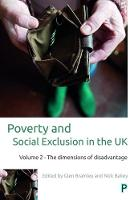 Poverty and social exclusion in the UK The dimensions of disadvantage by Glen Bramley