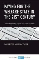Paying for the welfare state in the 21st century Tax and spending in post-industrial societies by Sally Ruane