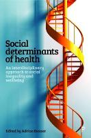 Social determinants of health An interdisciplinary approach to social inequality and wellbeing by Adrian Bonner