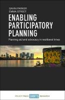 Enabling participatory planning Planning aid and advocacy in neo-liberal times by Gavin Parker, Emma Street
