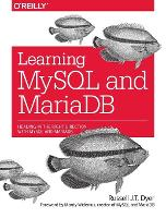 Learning MySQL and MariaDB Heading in the Right Direction with MySQL and MariaDB by Russell Dyer