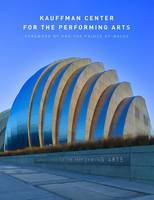 Kauffman Center for the Performing Arts by Kauffman Center for the Performing Arts