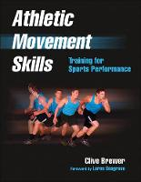 Athletic Movement Skills Training for Sports Performance by Clive Brewer