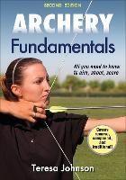 Archery Fundamentals-2nd Edition by Teresa Johnson