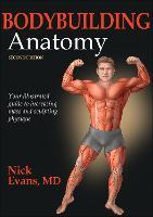 Bodybuilding Anatomy-2nd Edition by Nicholas Evans