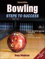 Bowling 2nd Edition Steps to Success by Douglas Wiedman