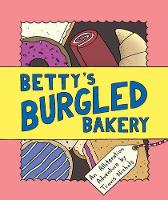Betty's Burgled Bakery An Alliteration Adventure by Travis Nichols