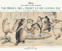 They Drew as They Pleased Vol. 3 The Hidden Art of Disney's Late Golden Age (The 1940s - Part Two) by Didier Ghez