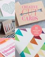 Creative Cut Cards 35 Greeting Cards for Every Occasion by Lark Crafts