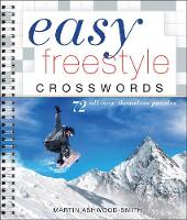 Easy Freestyle Crosswords 72 All-New Themeless Puzzles by Martin Ashwood-Smith