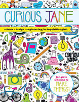 Curious Jane Science + Design + Engineering for Inquisitive Girls by Curious Jane