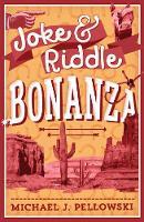 Joke & Riddle Bonanza by Michael J. Pellowski