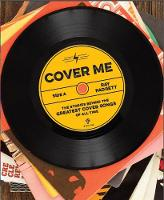Cover Me The Stories Behind the Greatest Cover Songs of All Time by Ray Padgett