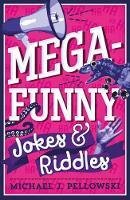 Mega-Funny Jokes & Riddles by Michael J. Pellowski