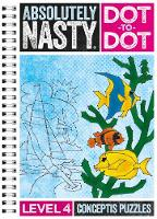 Absolutely Nasty Dot-to-Dot Level 4 by Conceptis Puzzles