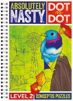 Absolutely Nasty Dot-to-Dot Level 2 by Conceptis Puzzles