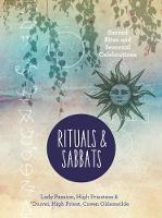 Rituals & Sabbats Sacred Rites and Seasonal Celebrations by High Priestess Lady Passion